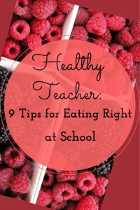 Don't forget yourself when you plan your classroom for the school year. Here are 9 tips for eating right all year long -- and keeping you away from those faculty room temptations!