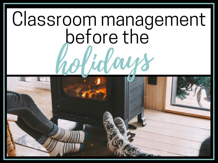 holiday classroom management