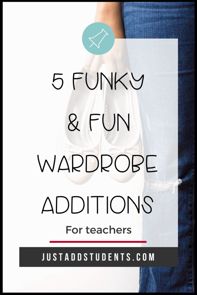 Five fun and funky teacher outfit additions for middle school teachers.