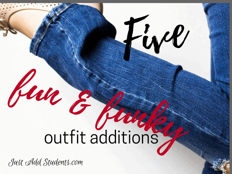 Five fun and funky outfit additions for teacher wardrobes.