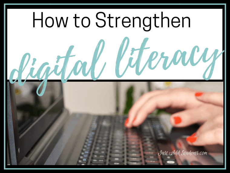 How to strengthen digital literacy -- tips to help your students develop critical thinking skills.
