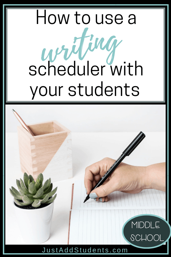 Use a writing scheduler with your students to help keep writing tasks on track.