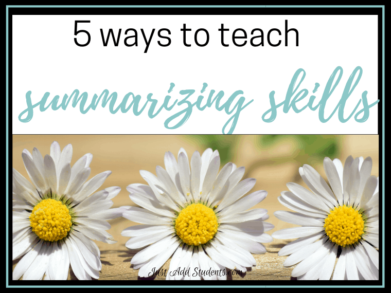 5 ways to teach summarizing skills