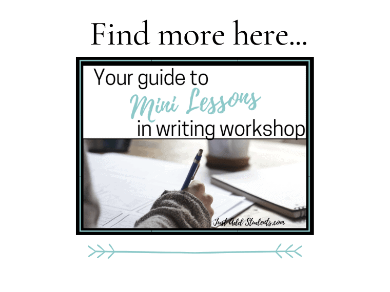Learn more about using mini lessons in writing workshop.